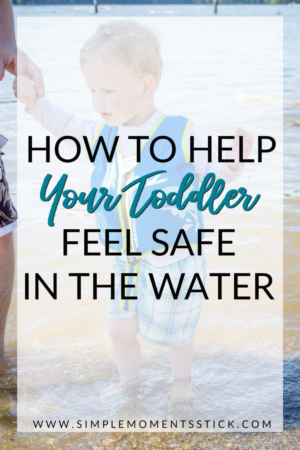 Toddler boy wearing SwimWays vest in the water with text overlay - How to Help Your Toddler Feel Safe in the Water
