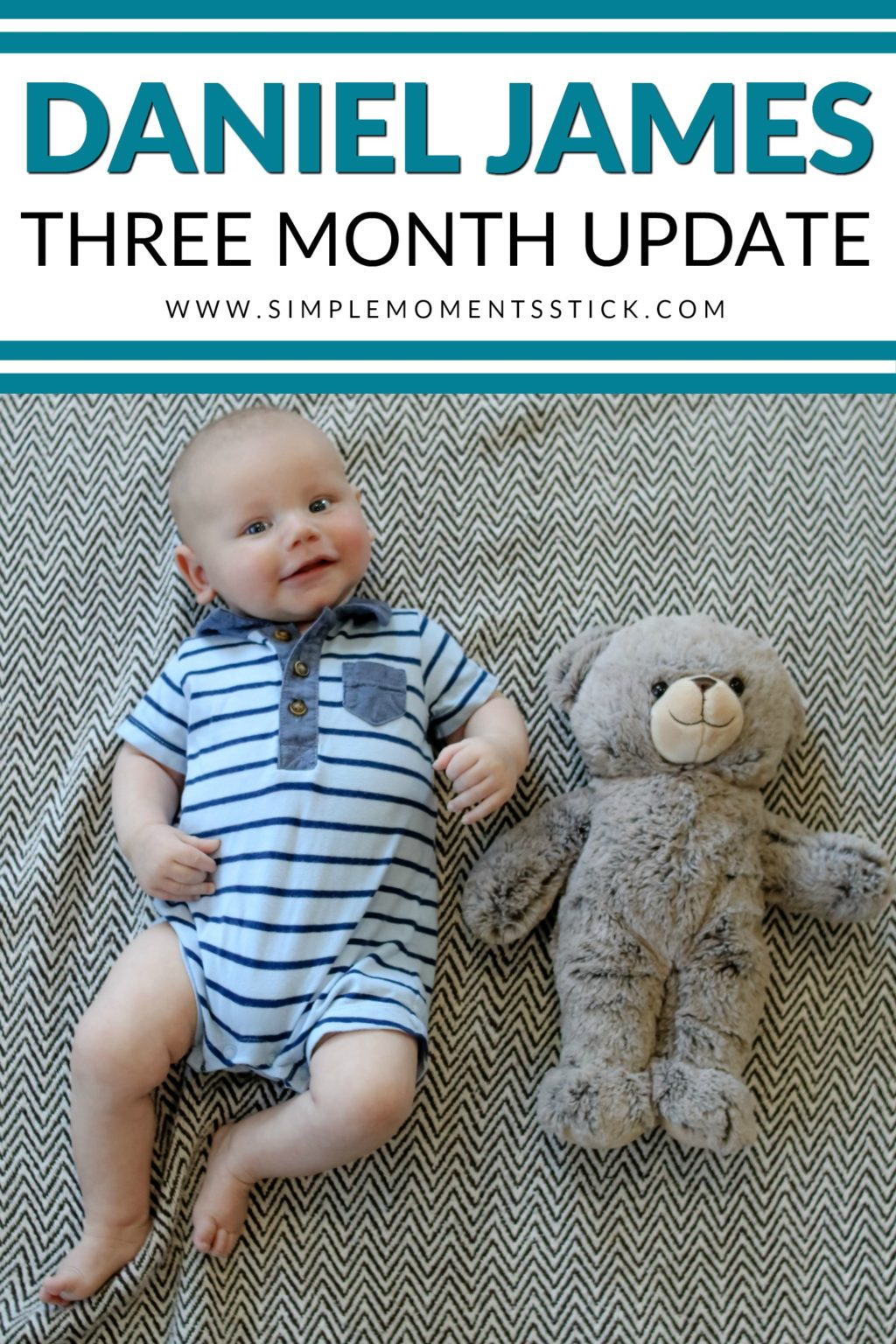 Baby boy laying on blanket next to stuffed bear with text - Daniel James: Three Month Update