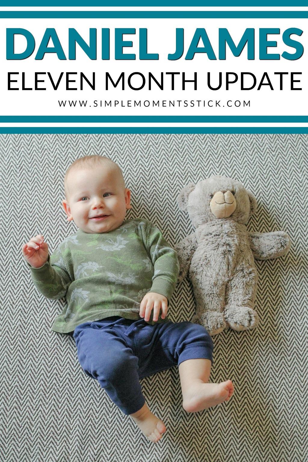Eleven month update
