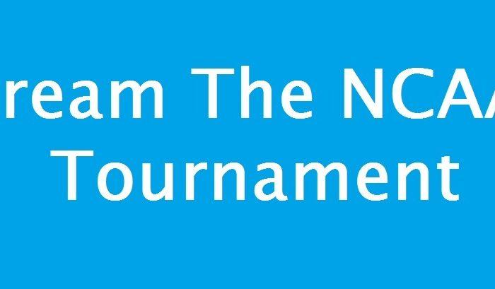 How To Stream The NCAA Tournament