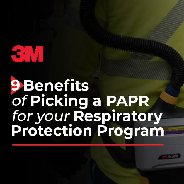 9 Benefits of Picking a PAPR for Your Respiratory Protection Program