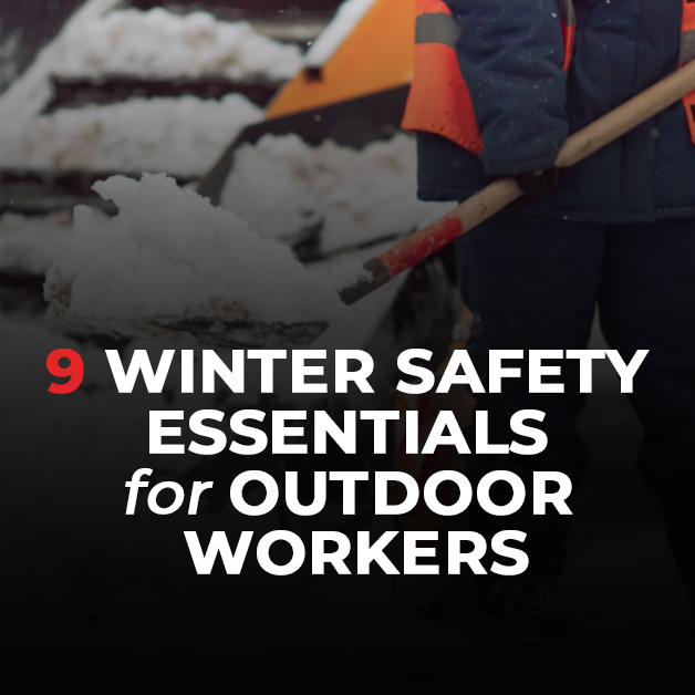 9 Winter Safety Essentials for Outdoor Workers