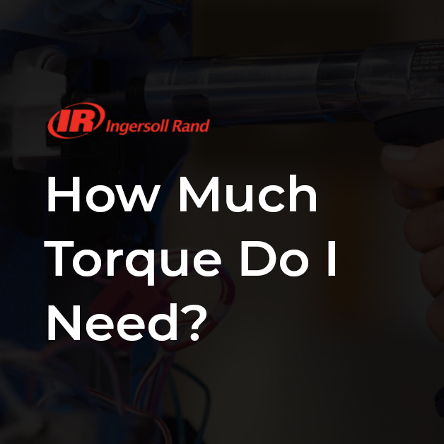 Tool Tip: How Much Torque Do I Need?