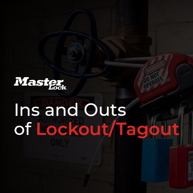 The Ins and Outs of Lockout/Tagout