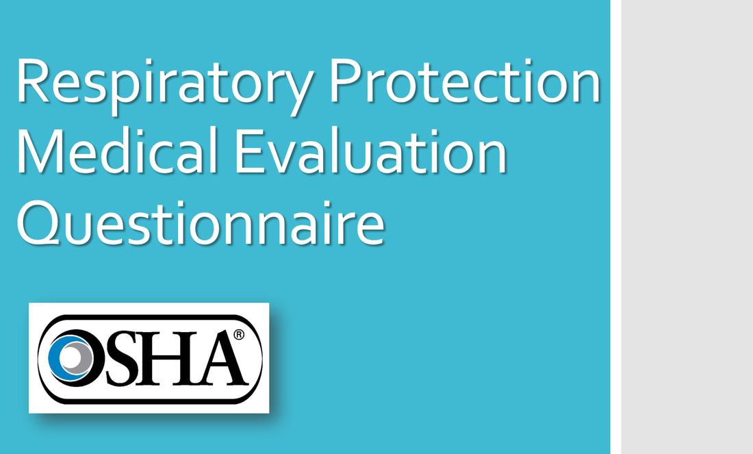 OSHA RESPIRATORY MEDICAL EVALUATON QUESTIONNAIRE