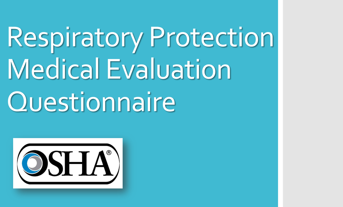 OSHA RESPIRATORY MEDICAL EVALUATON QUESTIONNAIRE