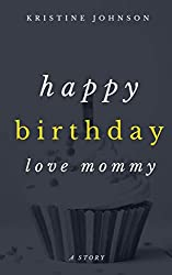 Happy Birthday, Love, Mommy