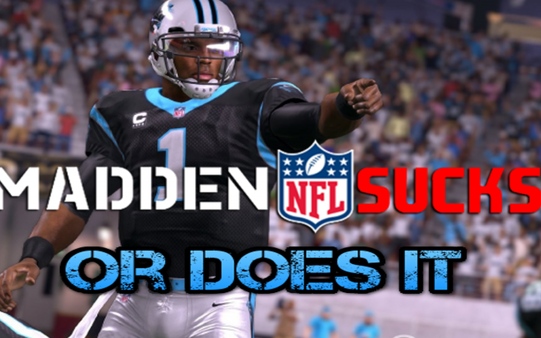 Madden 16 Sucks or Does It? A Deeper Look