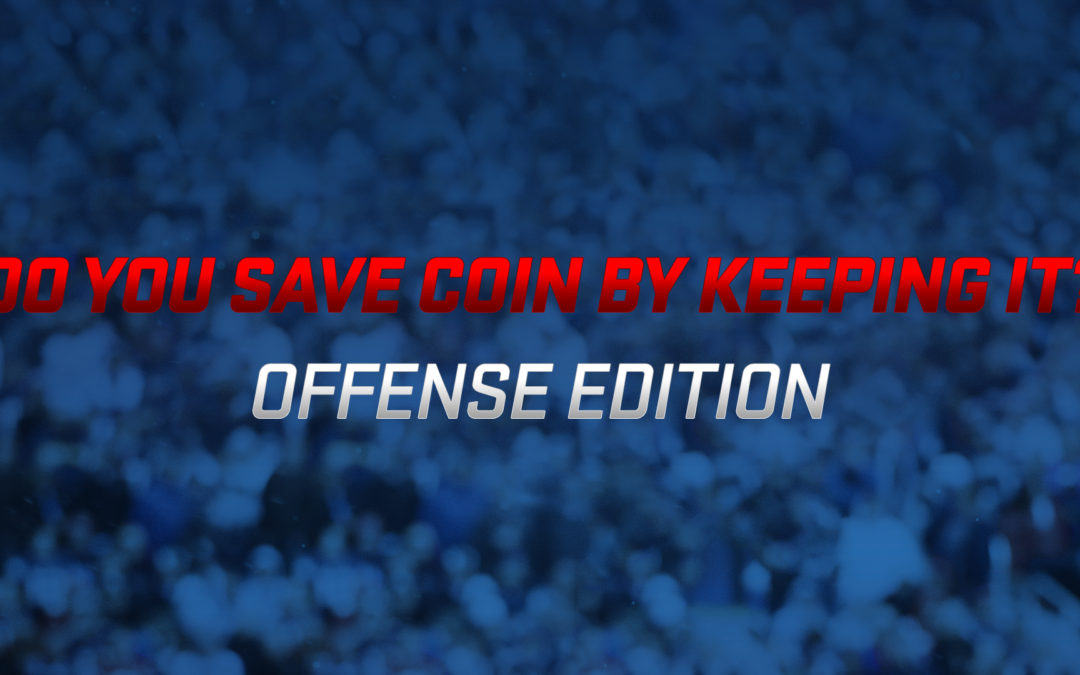 Do You Save Coin By Keeping It? (Offense)
