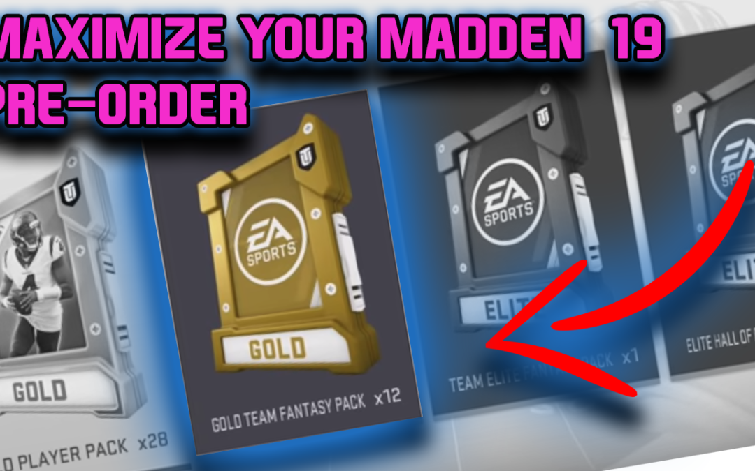 Maximize Your Madden 19 Ultimate Team Pre Order Bonus