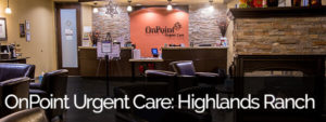OnPoint Urgent Care Highlands Ranch Banner