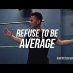 Refuse To Be Average | ALPHA MINDSET SERIES