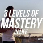 The 3 Levels of Mastery | ALPHA MINDSET SERIES