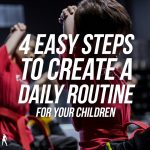 4 EASY STEPS TO CREATE A DAILY ROUTINE FOR YOUR CHILDREN