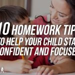 10 Homework Tips To Help Your Child Stay Confident And Focused