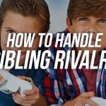 How To Handle Sibling Rivalry