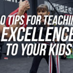 10 Tips To Teach Kids Excellence