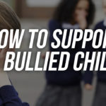 How To Support A Bullied Child