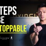 3 Steps To Be Unstoppable