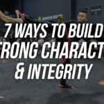 7 Ways To Build Strong Character In Children