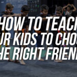 How To Teach Your Kids To Choose The Right Friends