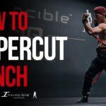 How To Throw An Uppercut Punch