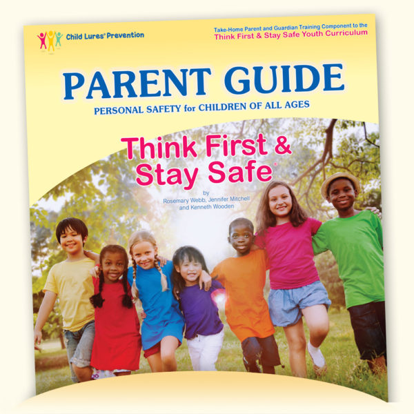 Parent Guide: Think First & Stay Safe