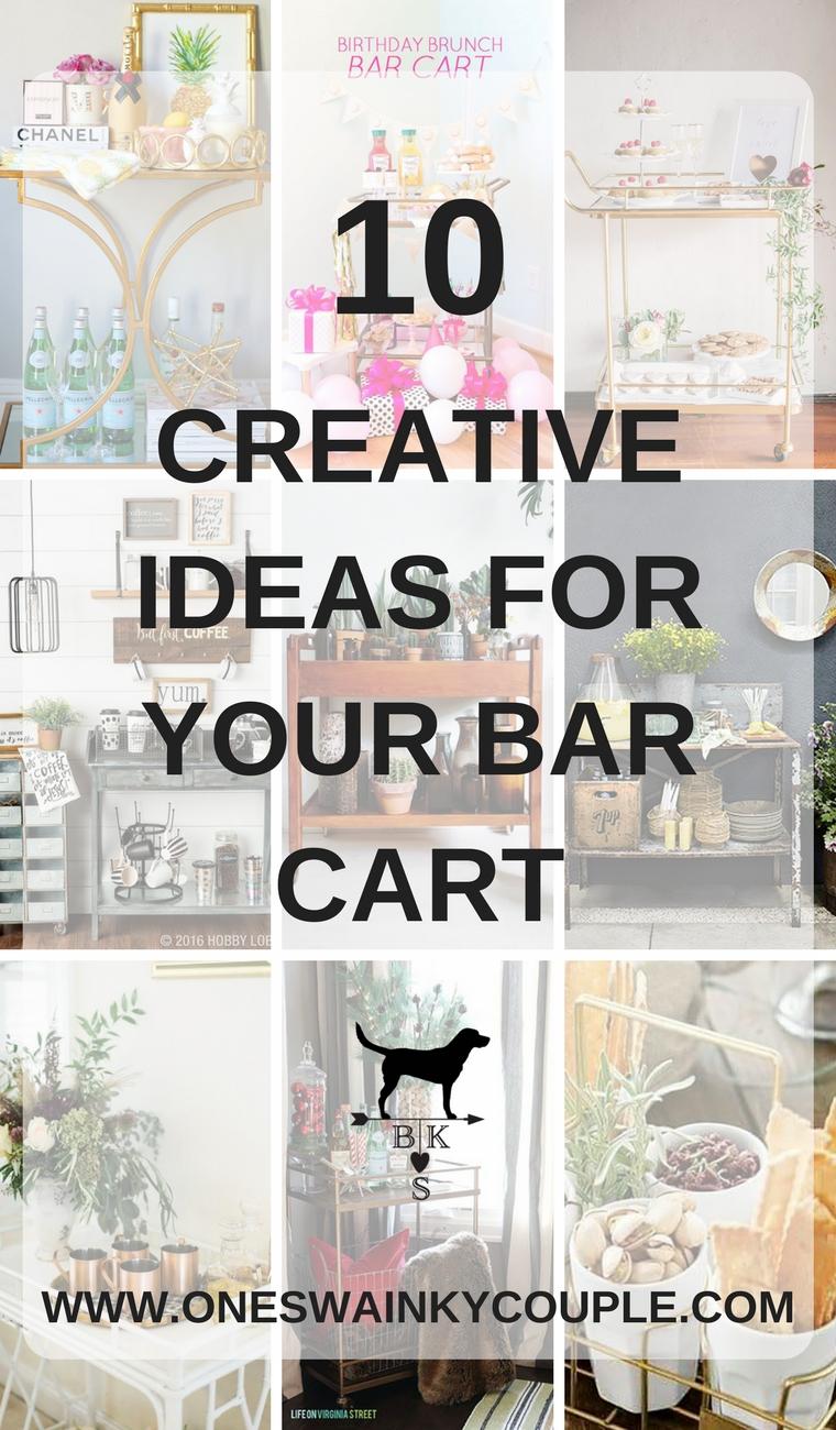 10 Creative Ideas For Your Bar Cart One Swainky Couple
