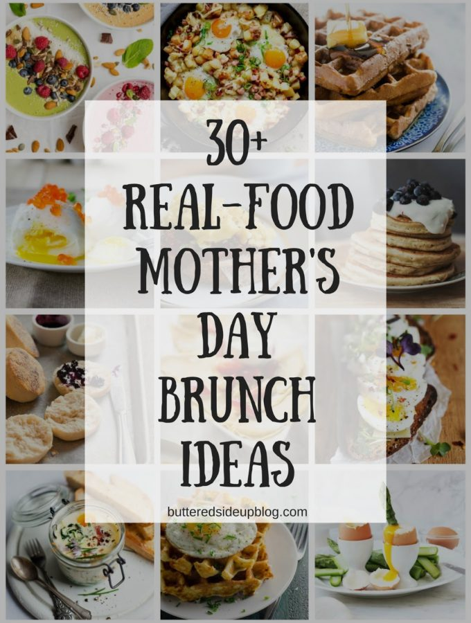 30+ Real-Food Mother's Day Brunch Ideas!