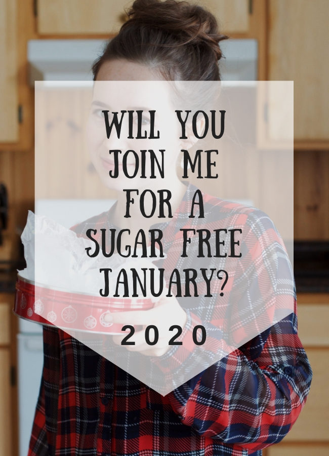 Will You Join Me For a Sugar Free January 2020?