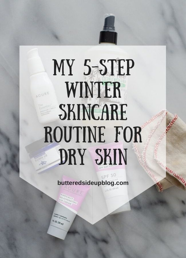 My 5 Step Winter Skin Care Routine for Dry Skin