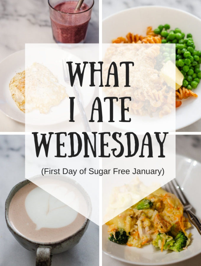 What I Ate Wednesday: First Day of Sugar Free January 2020