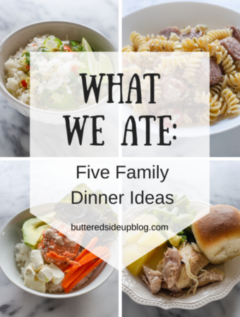 What We Ate: 5 Family Meal Ideas