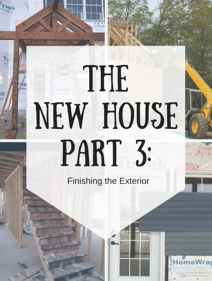 The New House Part 3: Finishing the Exterior