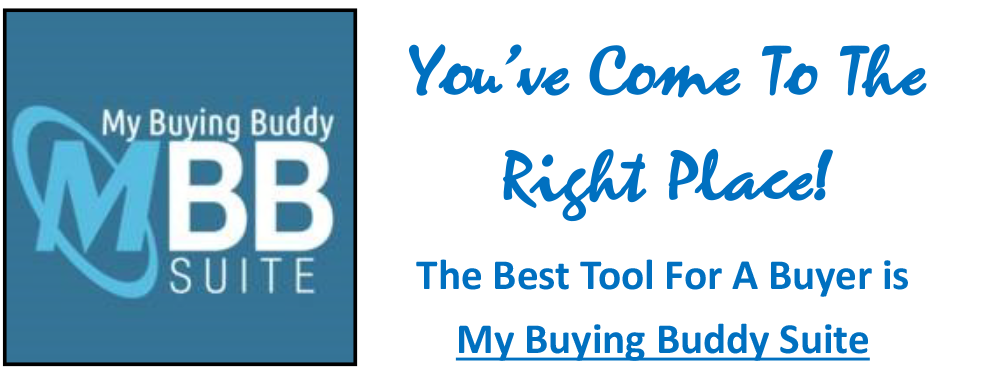 You've Come To The Right Place! The Best Tool For A Buyer is My Buying Buddy Suite