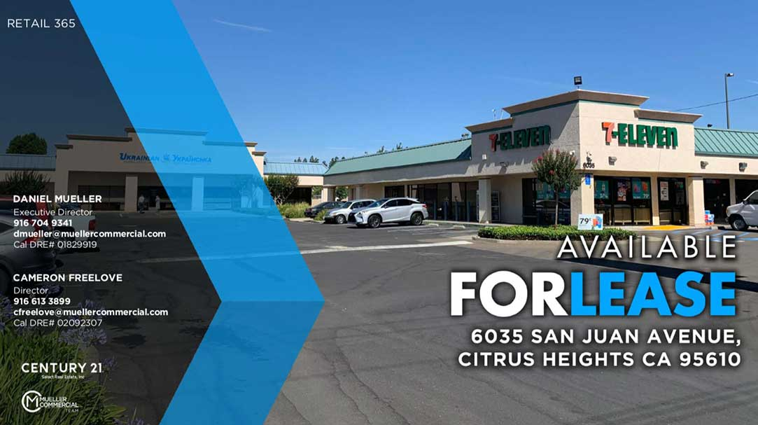 6035 SAN JUAN AVENUE CITRUS HEIGHTS, CA 95610 • For Lease