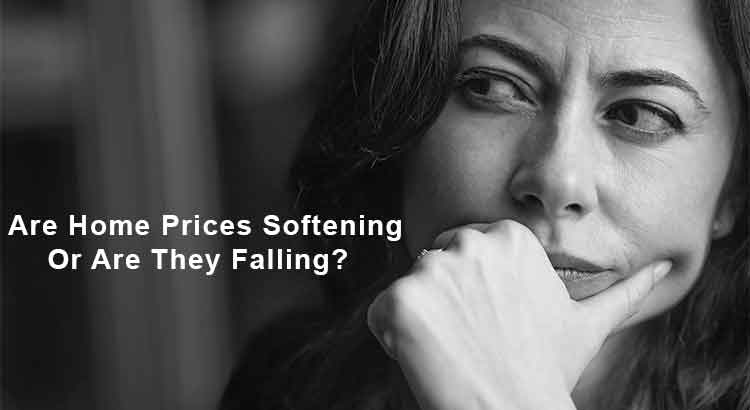Are Home Prices Softening Or Are They Falling?