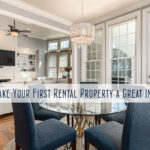 How to Make Your First Rental Property a Great Investment