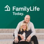 Family Life Today - Dave and Ann Wilson and Bob Lepine