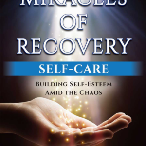 Miracles of Recovery - Self Care