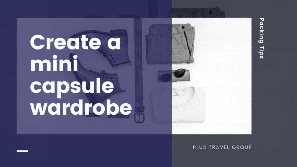 mini capsule wardrobe packing tip