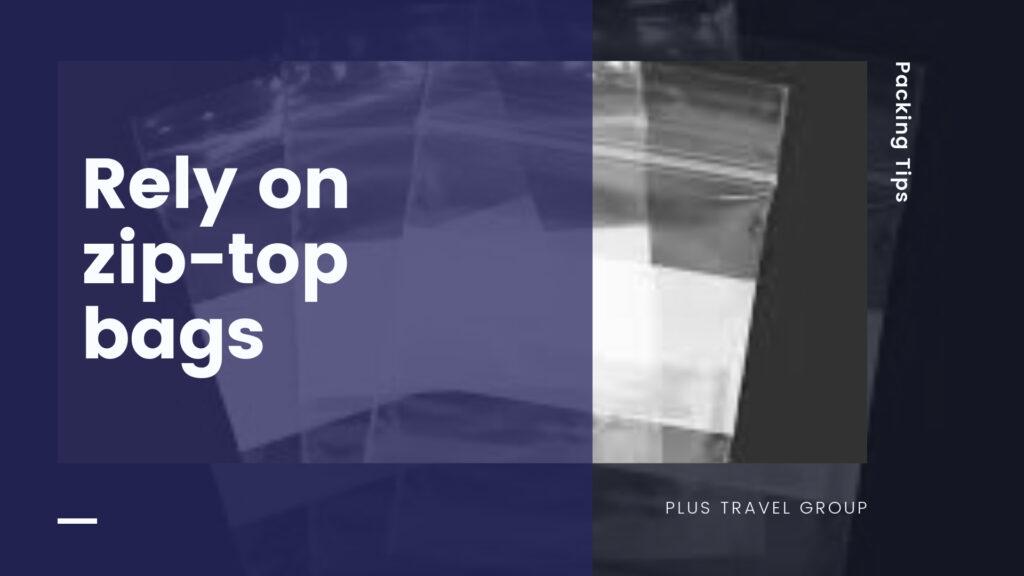 ziptop bag packing tip