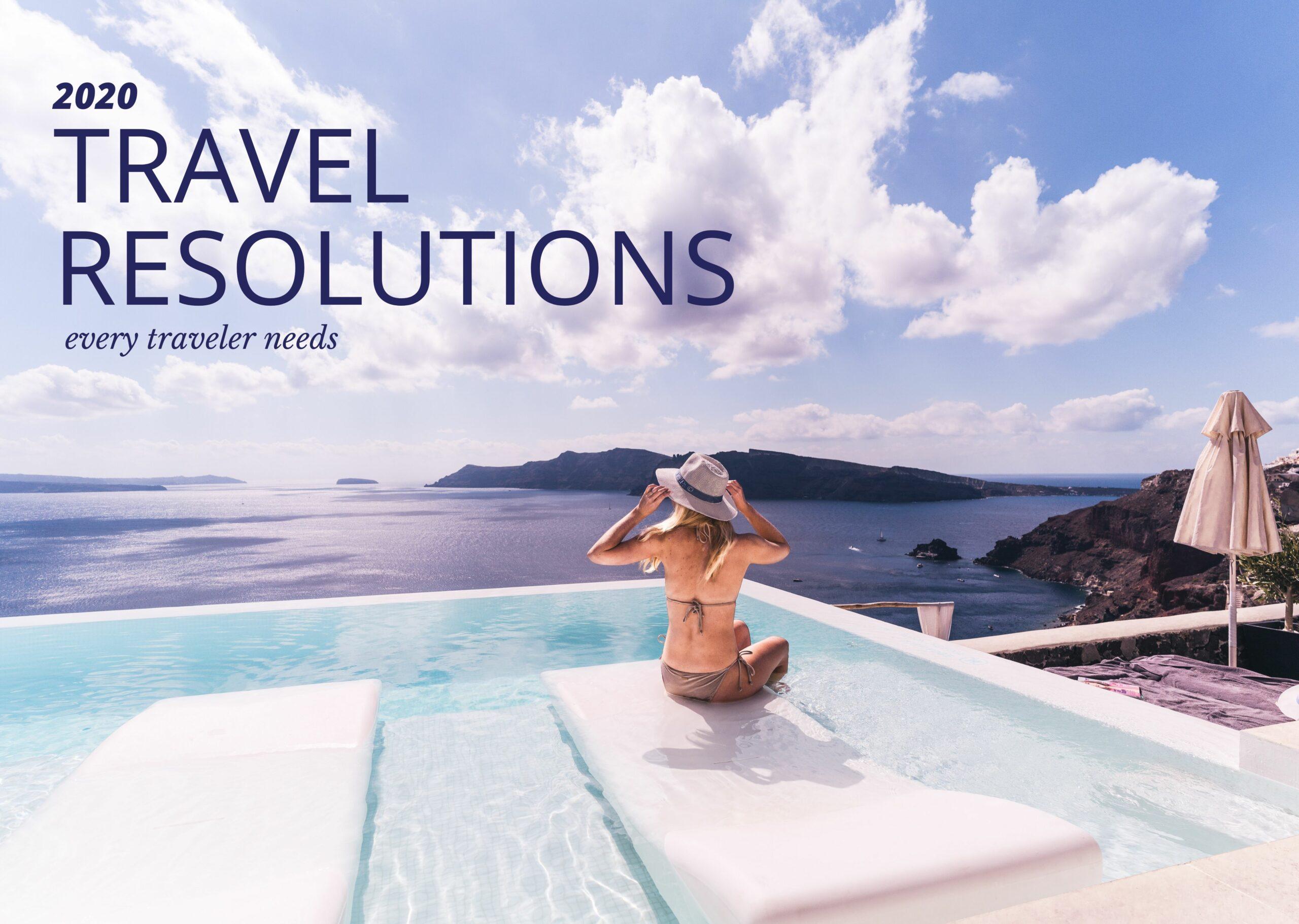 2020 Travel Resolutions Every Traveler Needs