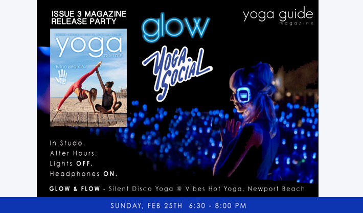Yoga Guide Issue 3 Release party w/Yoga Social 'Glow Flow'