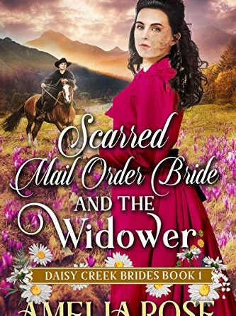 Scarred Mail-Order Bride and the Widower: Daily Free Ebook Spotlight -Inspirational Western Romance