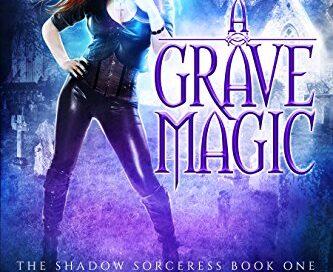 A Grave Magic: Daily Spotlight – FREE Urban Fantasy Supernatural Thriller Ebook