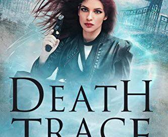 Death Trace: An Urban Fantasy Thriller – Daily Spotlight – FREE Urban Fantasy Thriller (Kindle Format)