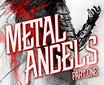 Metal Angels – Daily Spotlight – FREE SciFi Fantasy – Kindle Edition
