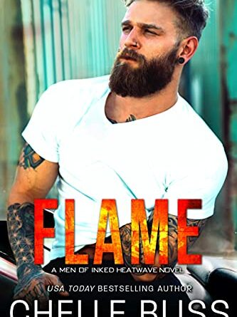 Flame (Men of Inked: Heatwave Book 1) – Daily Spotlight – FREE – Kindle Edition