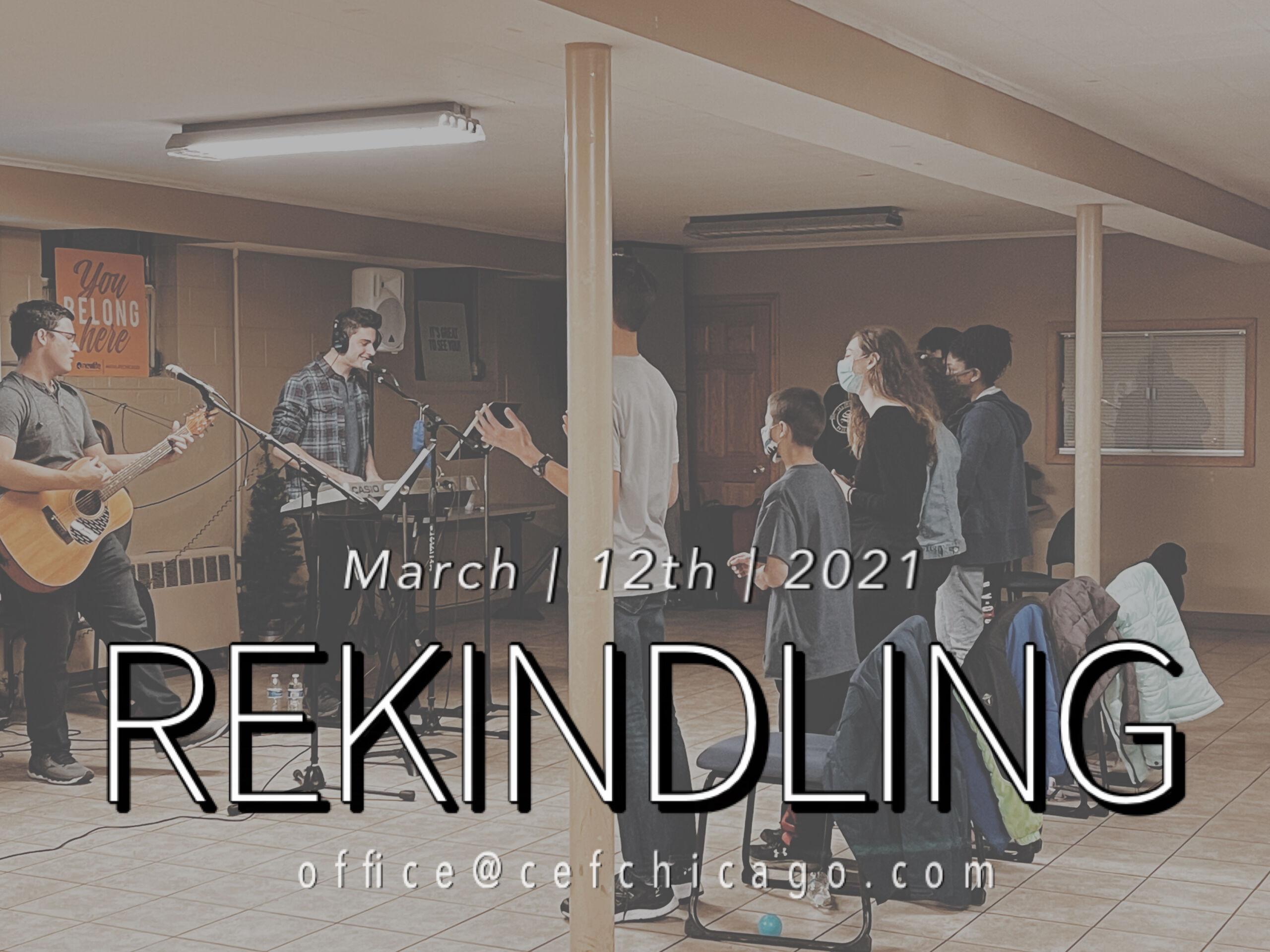 An Inside Look at Rekindling